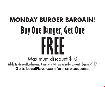 MONDAY BURGER BARGAIN! Buy One Burger, Get One FREE Maximum discount $10. Valid after 4pm on Mondays only. Dine in only. Not valid with other discounts. Expires 7-31-17.Go to LocalFlavor.com for more coupons.