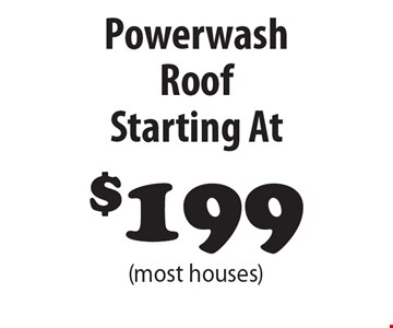 Powerwash Roof Starting At $199 (most houses) .