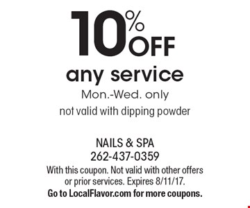 10% OFF any service, Mon.-Wed. only. Not valid with dipping powder. With this coupon. Not valid with other offers or prior services. Expires 8/11/17. Go to LocalFlavor.com for more coupons.