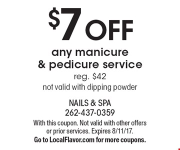 $7 OFF any manicure & pedicure service. Reg. $42. Not valid with dipping powder. With this coupon. Not valid with other offers or prior services. Expires 8/11/17. Go to LocalFlavor.com for more coupons.