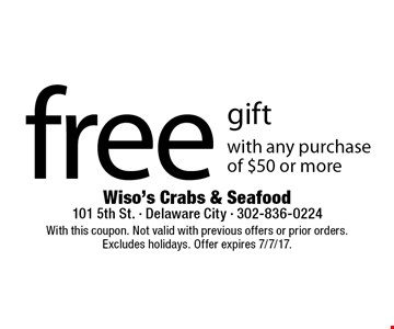 Free gift with any purchase of $50 or more. With this coupon. Not valid with previous offers or prior orders. Excludes holidays. Offer expires 7/7/17.