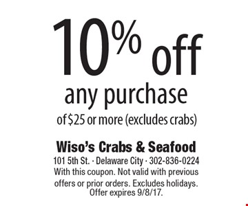 10% off any purchase of $25 or more (excludes crabs). With this coupon. Not valid with previous offers or prior orders. Excludes holidays. Offer expires 9/8/17.