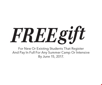 Free gift For New Or Existing Students That Register And Pay In Full For Any Summer Camp Or Intensive By June 15, 2017..