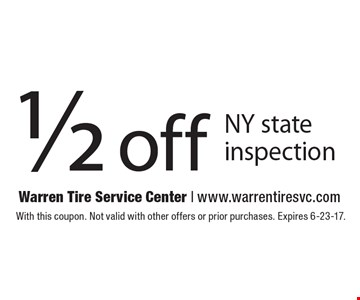 1/2 off NY state inspection. With this coupon. Not valid with other offers or prior purchases. Expires 6-23-17.