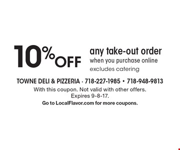 10% Off any take-out order when you purchase online, excludes catering. With this coupon. Not valid with other offers. Expires 9-8-17. Go to LocalFlavor.com for more coupons.
