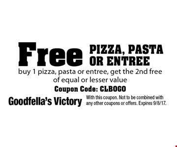 Free PIZZA, PASTA OR ENTREE buy 1 pizza, pasta or entree, get the 2nd free of equal or lesser value. Coupon Code: CLBOGO. With this coupon. Not to be combined with any other coupons or offers. Expires 9/8/17.
