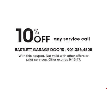 10% Off any service call. With this coupon. Not valid with other offers or prior services. Offer expires 9-15-17.