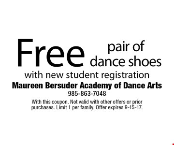 Free pair of dance shoes with new student registration. With this coupon. Not valid with other offers or prior purchases. Limit 1 per family. Offer expires 9-15-17.