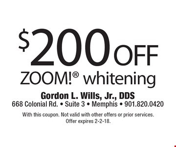 $200 off ZOOM! whitening. With this coupon. Not valid with other offers or prior services. Offer expires 2-2-18.