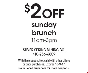 $2 OFF sunday brunch 11am-3pm. With this coupon. Not valid with other offers or prior purchases. Expires 10-9-17. Go to LocalFlavor.com for more coupons.