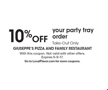 10 % Off your party tray order. Take-Out Only. With this coupon. Not valid with other offers. Expires 6-9-17. Go to LocalFlavor.com for more coupons.