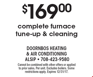 $169.00 complete furnace tune-up & cleaning. Cannot be combined with other offers or applied to prior sales. Per unit. Excludes boilers. Some restrictions apply. Expires 12/31/17.