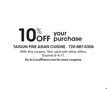 10% Off your purchase. With this coupon. Not valid with other offers. Expires 6-9-17. Go to LocalFlavor.com for more coupons.