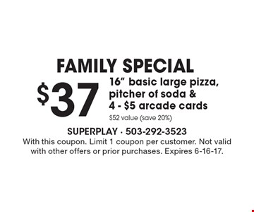 FAMILY SPECIAL - $37 16