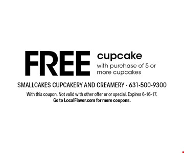 Free cupcake with purchase of 5 or more cupcakes. With this coupon. Not valid with other offer or or special. Expires 6-16-17. Go to LocalFlavor.com for more coupons.
