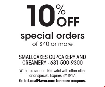 10% OFF special orders of $40 or more. With this coupon. Not valid with other offer or or special. Expires 8/18/17.Go to LocalFlavor.com for more coupons.