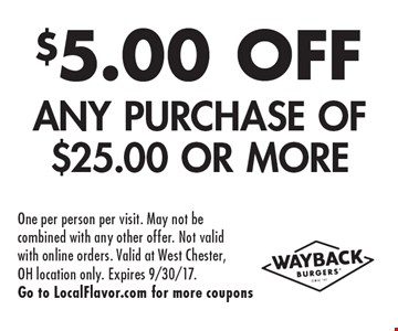 $5.00 OFF Any Purchase Of $25.00 Or More. One per person per visit. May not be combined with any other offer. Not valid with online orders. Valid at West Chester, OH location only. Expires 9/30/17. Go to LocalFlavor.com for more coupons