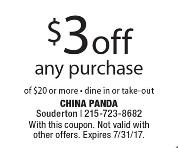 $3 off any purchase of $20 or more - dine in or take-out. With this coupon. Not valid with other offers. Expires 7/31/17.