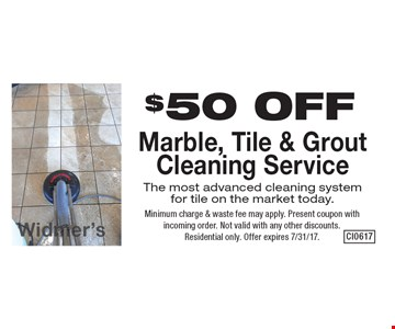 $50 OFF Marble, Tile & Grout Cleaning Service. The most advanced cleaning systemf or tile on the market today. Minimum charge & waste fee may apply. Present coupon with incoming order. Not valid with any other discounts. Residential only. Offer expires 7/31/17.