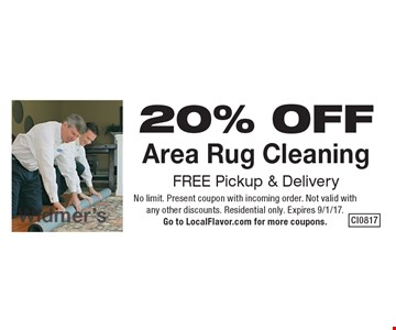 20% OFF Area Rug Cleaning. FREE Pickup & Delivery. No limit. Present coupon with incoming order. Not valid with any other discounts. Residential only. Expires 9/1/17. Go to LocalFlavor.com for more coupons.