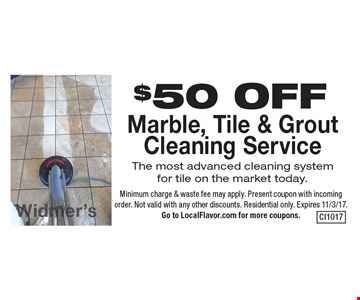 $50 OFF Marble, Tile & Grout Cleaning ServiceThe most advanced cleaning system for tile on the market today.. Minimum charge & waste fee may apply. Present coupon with incoming order. Not valid with any other discounts. Residential only. Expires 11/3/17. Go to LocalFlavor.com for more coupons.
