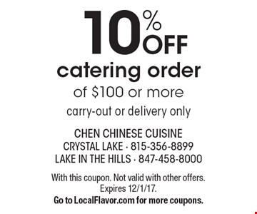 10% OFF catering order of $100 or more carry-out or delivery only. With this coupon. Not valid with other offers. Expires 12/1/17. Go to LocalFlavor.com for more coupons.