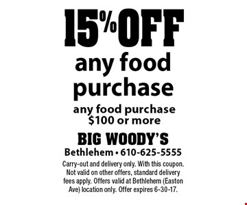 15% off any food purchase any food purchase $100 or more. Carry-out and delivery only. With this coupon. Not valid on other offers, standard delivery fees apply. Offers valid at Bethlehem (Easton Ave) location only. Offer expires 6-30-17.