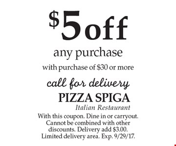 $5off any purchase with purchase of $30 or more call for delivery . With this coupon. Dine in or carryout. Cannot be combined with other discounts. Delivery add $3.00. Limited delivery area. Exp. 9/29/17.
