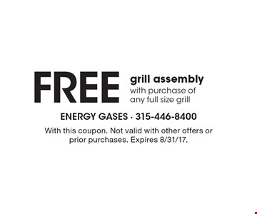 FREE assembly of any grill with purchase of any full size grill. With this coupon. Not valid with other offers or prior purchases. Expires 8/31/17.