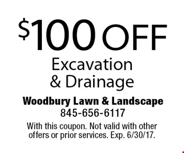 $100 OFF Excavation & Drainage. With this coupon. Not valid with other offers or prior services. Exp. 6/30/17.