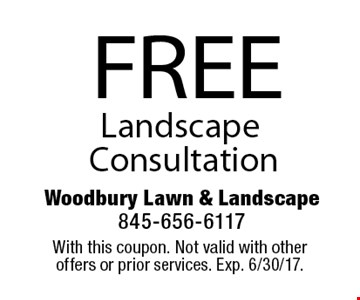FREE Landscape Consultation. With this coupon. Not valid with other offers or prior services. Exp. 6/30/17.