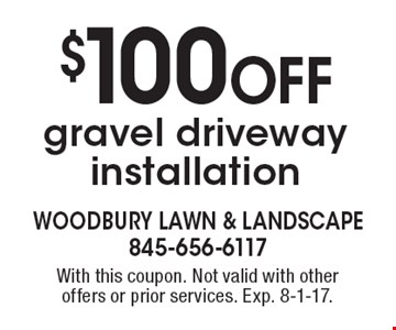 $100 Off gravel driveway installation. With this coupon. Not valid with other offers or prior services. Exp. 8-1-17.