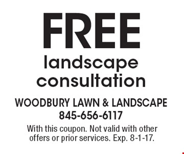 Free landscape consultation. With this coupon. Not valid with other offers or prior services. Exp. 8-1-17.
