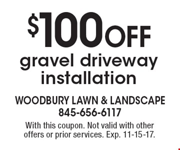 $100 Off gravel driveway installation. With this coupon. Not valid with other offers or prior services. Exp. 11-15-17.