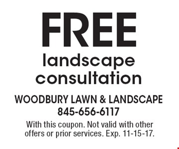 Free landscape consultation. With this coupon. Not valid with other offers or prior services. Exp. 11-15-17.