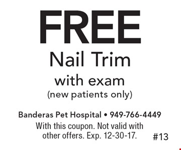 Free Nail Trim with exam (new patients only). With this coupon. Not valid with other offers. Exp. 12-30-17.
