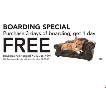 Boarding Special. Free boarding. Purchase 3 days of boarding, get 1 day Free. With this coupon. Not valid with other offers. Exp. 12-30-17.