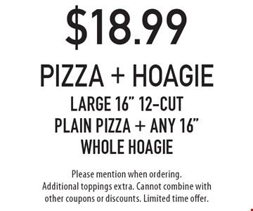 $18.99 Pizza + Hoagie Large 16