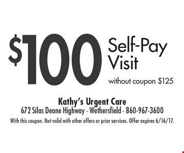 $100 Self-Pay Visit without coupon $125. With this coupon. Not valid with other offers or prior services. Offer expires 6/16/17.