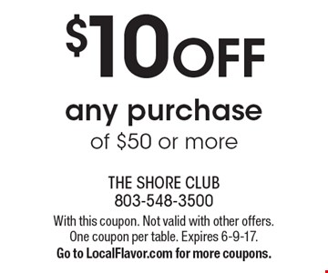 $10 OFF any purchase of $50 or more. With this coupon. Not valid with other offers. One coupon per table. Expires 6-9-17.Go to LocalFlavor.com for more coupons.