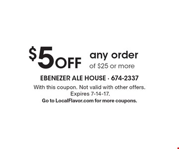 $5 Off any order of $25 or more. With this coupon. Not valid with other offers. Expires 7-14-17. Go to LocalFlavor.com for more coupons.