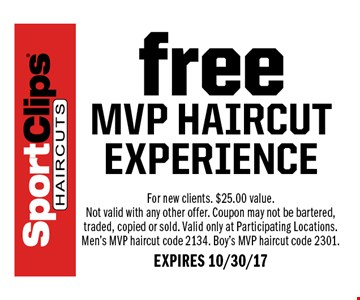 Free MVP Haircut Experience. For new clients. $25.00 value. Not valid with any other offer. Coupon may not be bartered, traded, copied or sold. Valid only at Participating Locations. Men's MVP haircut code 2134. Boy's MVP haircut code 2301. EXPIRES 10/30/17