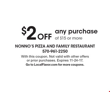 $2 off any purchase of $15 or more. With this coupon. Not valid with other offers or prior purchases. Expires 11-24-17. Go to LocalFlavor.com for more coupons.
