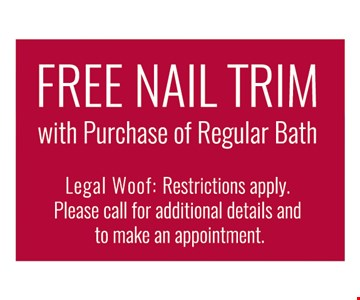 Free Nail Trim with purchase of regular bath