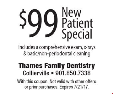 $99 New Patient Special includes a comprehensive exam, x-rays & basic/non-periodontal cleaning. With this coupon. Not valid with other offers or prior purchases. Expires 7/21/17.
