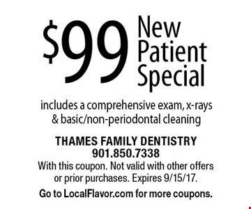 $99 New Patient Special. Includes a comprehensive exam, x-rays & basic/non-periodontal cleaning. With this coupon. Not valid with other offers or prior purchases. Expires 9/15/17. Go to LocalFlavor.com for more coupons.