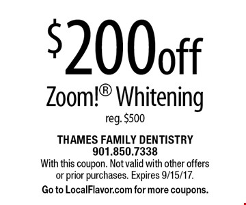 $200 off Zoom! Whitening, reg. $500. With this coupon. Not valid with other offers or prior purchases. Expires 9/15/17. Go to LocalFlavor.com for more coupons.