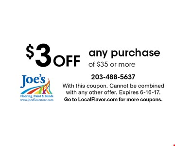 $3 Off any purchase of $35 or more. With this coupon. Cannot be combined with any other offer. Expires 6-16-17. Go to LocalFlavor.com for more coupons.