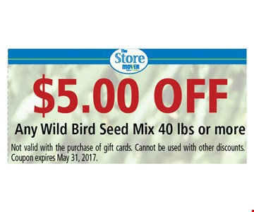 $5 off any wild bird seed mix 40 lbs or more