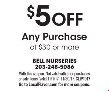 $5 OFF Any Purchase of $30 or more. With this coupon. Not valid with prior purchases or sale items. Valid 11/1/17-11/30/17. CLIP1017. Go to LocalFlavor.com for more coupons.